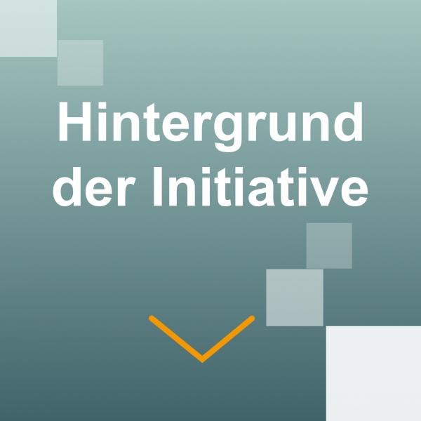 Die Initiative Hintergrund der Initiative